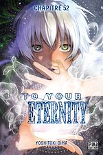 Télécharger le livre :  To Your Eternity Chapitre 52