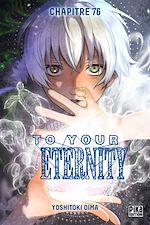 Télécharger le livre :  To Your Eternity Chapitre 76