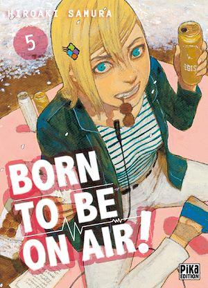 Téléchargez le livre :  Born to be on air! T05