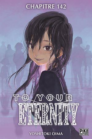 Téléchargez le livre :  To Your Eternity Chapitre 142
