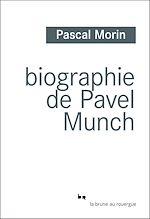 Télécharger cet ebook : Biographie de Pavel Munch