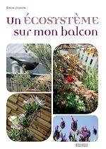 Télécharger le livre :  Un écosystème sur mon balcon