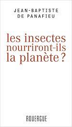 Télécharger le livre :  Les insectes nourriront-ils la planète ?