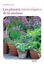 Télécharger le livre :  Les plantes aromatiques de la maison