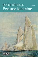 Télécharger le livre :  Fortune lointaine