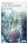 Téléchargez le livre numérique:  Les pouvoirs de Jean