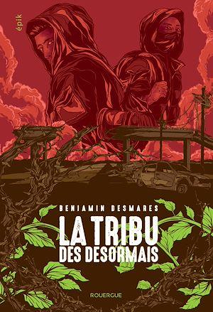 Téléchargez le livre :  La tribu des Désormais (tome 1)
