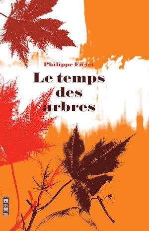 Téléchargez le livre :  Le temps des arbres