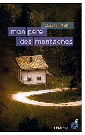 Téléchargez le livre :  Mon père des montagnes