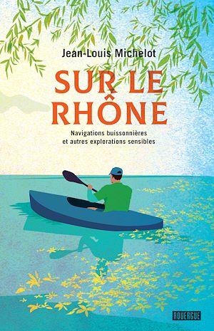 Téléchargez le livre :  Sur le Rhône