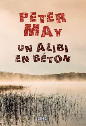 Téléchargez le livre :  Un alibi en béton