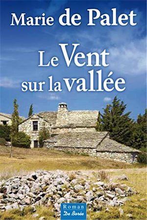 Téléchargez le livre :  Le Vent sur la vallée