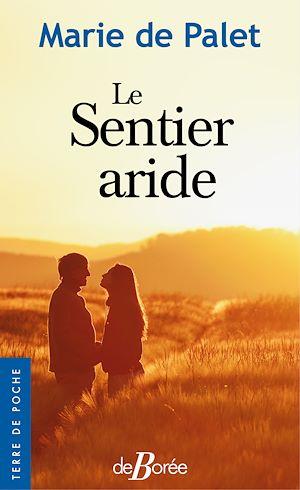 Téléchargez le livre :  Le Sentier aride