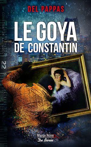 Téléchargez le livre :  Le Goya de Constantin