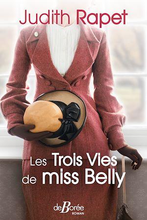 Téléchargez le livre :  Les Trois vies de Miss Belly