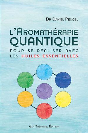 Téléchargez le livre :  L'aromathérapie quantique