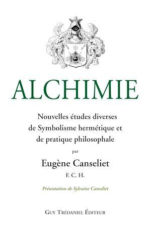 Téléchargez le livre :  Alchimie : Nouvelles études diverses de Symbolisme hermétique et de pratique philosophale