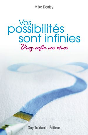 Téléchargez le livre :  Vos possibilités sont infinies : Vivez enfin vos rêves
