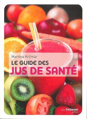 Téléchargez le livre :  Le guide des jus de santé
