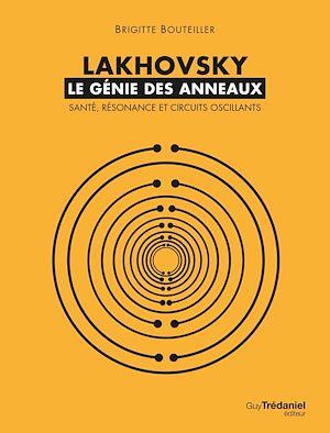 Téléchargez le livre :  Lakhovsky, le génie des anneaux : Santé, Résonance et Circuits oscillants