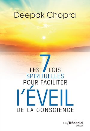 Téléchargez le livre :  Les 7 lois spirituelles pour faciliter l'éveil de la conscience