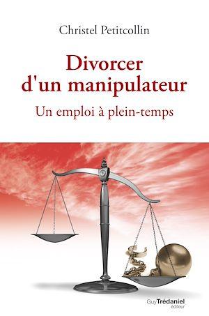 Téléchargez le livre :  Divorcer d'un manipulateur