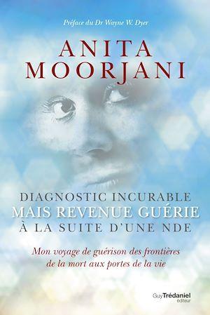 Téléchargez le livre :  Diagnostic incurable mais revenue guérie à la suite d'une NDE