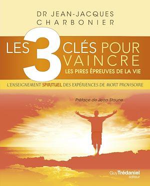 Téléchargez le livre :  Les 3 clés pour vaincre les pires épreuves de la vie
