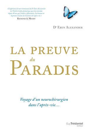 Téléchargez le livre :  La preuve du paradis - Voyage d'un neurochirurgien dans l'après-vie