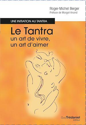 Téléchargez le livre :  Le tantra, un art de vivre, un art d'aimer