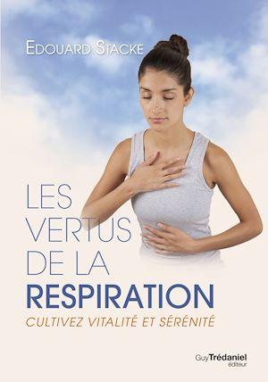 Téléchargez le livre :  Les vertus de la respiration : Cultivez vitalité et sérénité