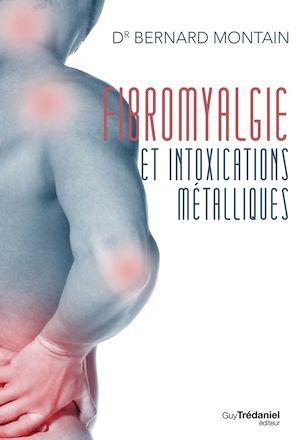 Téléchargez le livre :  Fibromyalgie et intoxications métalliques : La naturothérapie victorieuse