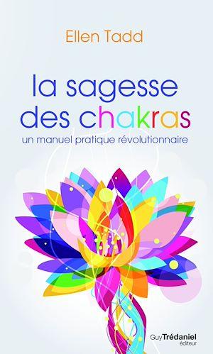 Téléchargez le livre :  La sagesse des chakras : Un manuel pratique révolutionnaire