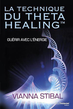 Téléchargez le livre :  La technique du Theta Healing