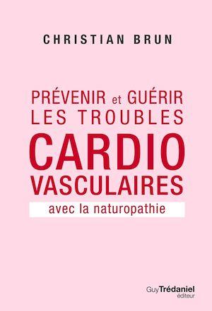 Téléchargez le livre :  Prévenir et guérir les troubles cardiovasculaire