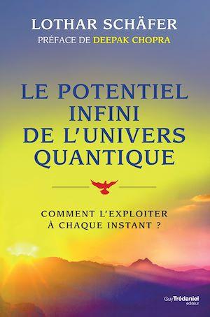Téléchargez le livre :  Le potentiel infini de l'univers quantique