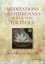 Télécharger le livre :  Méditations quotidiennes sur la voie toltèque