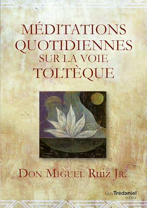 Téléchargez le livre :  Méditations quotidiennes sur la voie toltèque