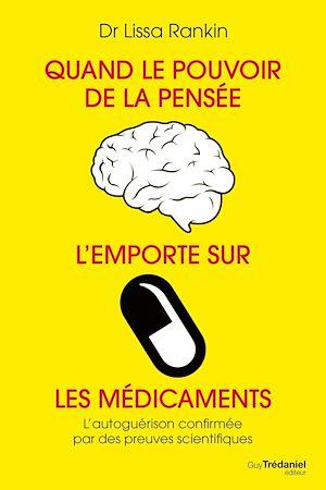 Téléchargez le livre :  Quand le pouvoir de la pensée l'emporte sur les médicaments