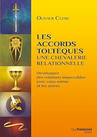 Télécharger le livre : Les accords toltèques : une chevalerie relationnelle