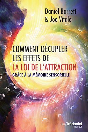 Téléchargez le livre :  Comment décupler les effets de la loi de l'attraction