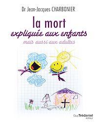Télécharger le livre : La mort expliquée aux enfants