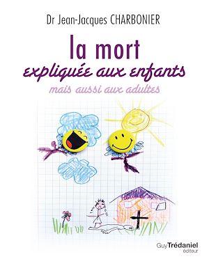 Téléchargez le livre :  La mort expliquée aux enfants