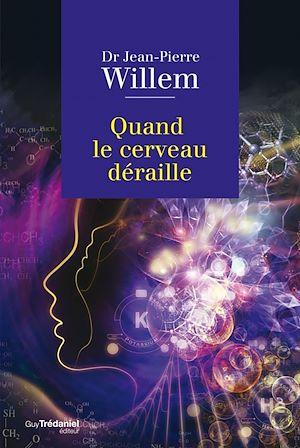 Téléchargez le livre :  Quand le cerveau déraille