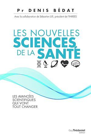 Téléchargez le livre :  Les nouvelles sciences de la santé