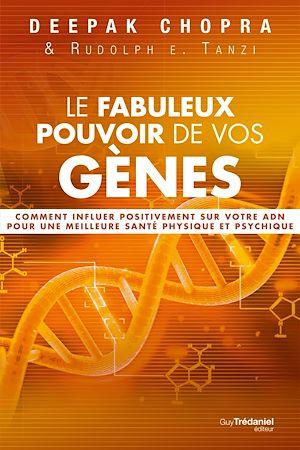 Téléchargez le livre :  Le fabuleux pouvoir de vos gènes