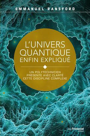 Téléchargez le livre :  L'univers quantique enfin expliqué