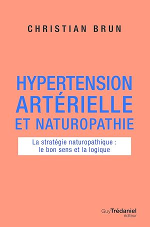 Téléchargez le livre :  Hypertension artérielle et naturopathie
