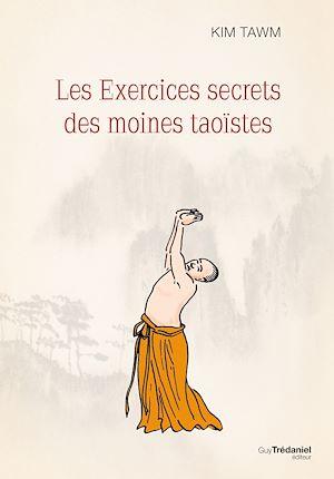 Téléchargez le livre :  Les exercices secrets des moines taoïstes