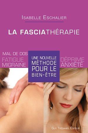 Téléchargez le livre :  La fasciathérapie : Une nouvelle méthode pour le bien-être